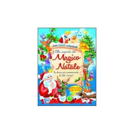 Alla scoperta del magico Natale. Con stickers