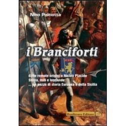 I Branciforti dalle remote origini a Nicolò Placido. Storia, miti e leggende... Un pezzo di storia europea e della Sicilia