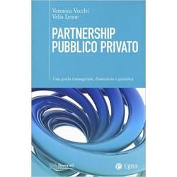 Partnership pubblico privato. Una guida manageriale, finanziaria e giuridica