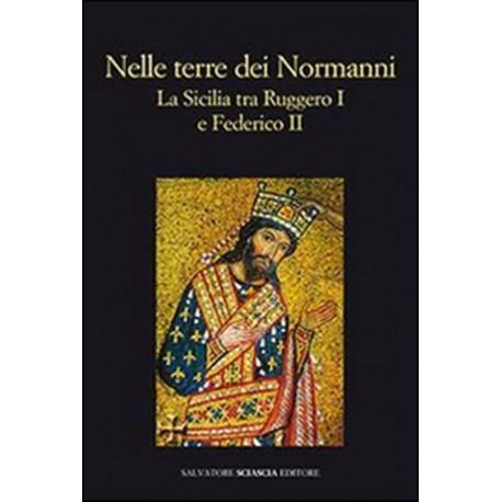 Nelle terre dei Normanni. La Sicilia tra Ruggero I e Federico II