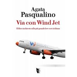 Via con WindJet. Il libro inchiesta sulla più grande low-cost siciliana