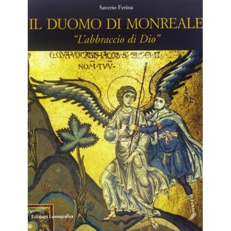 Il Duomo di Monreale. «L'abbraccio di Dio»