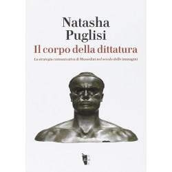Il corpo della dittatura. La strategia comunicativa di Mussolini nel secolo delle immagini