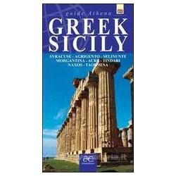 Greek Sicily. Syracuse, Agrigento, Selinunte, Morgantina, Acre, Tindari, Naxos, Taormina (Inglese)