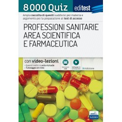 EdiTest Professioni sanitarie e Area scientifica e farmaceutica. 8000 Quiz. Con espansione online