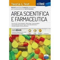 EdiTEST. Area scientifica e farmaceutica. Teoria & test. Nozioni teoriche ed esercizi commentati per la preparazione ai test.