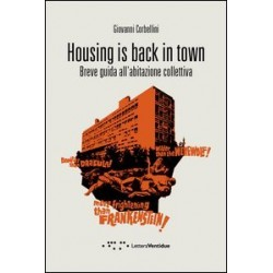 Housing is back in town. Breve guida all'abitazione collettiva