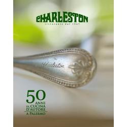 Charleston. 50 anni di cucina d'autore a Palermo
