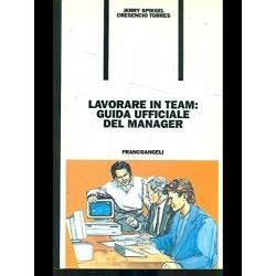 Lavorare in team: guida ufficiale del manager