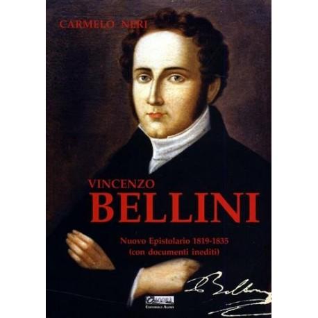 Vincenzo Bellini. Nuovo epistolario 1819-1835. Con documenti inediti