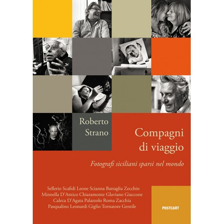 COMPAGNI DI VIAGGIO Fotografi siciliani sparsi nel mondo