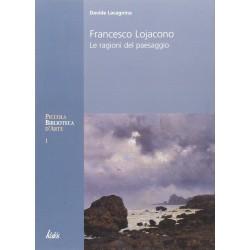 Francesco Lojacono. Le ragioni del paesaggio. Ediz. illustrata