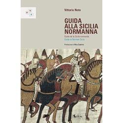 Guida alla Sicilia normanna. Ediz. italiana, francese e inglese
