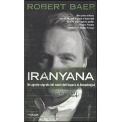 Iranyana. Un agente segreto nel cuore dell'impero di Ahmadinejad