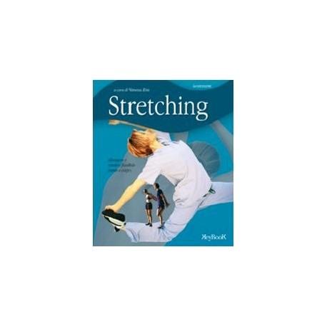 Stretching. Allungare e rendere flessibile mente e corpo