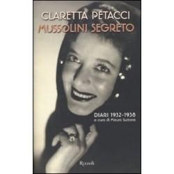 Mussolini segreto. Diari 1932-1938