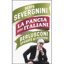 La pancia degli italiani. Berlusconi spiegato ai posteri