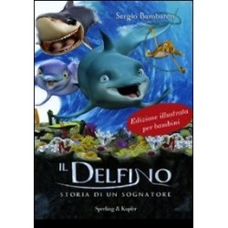 Il delfino. Storia di un sognatore