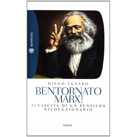 Bentornato Marx! Rinascita di un pensiero rivoluzionario