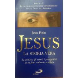 Jesus, la storia vera. La cronaca, gli eventi, i protagonisti di un fatto realmente accaduto