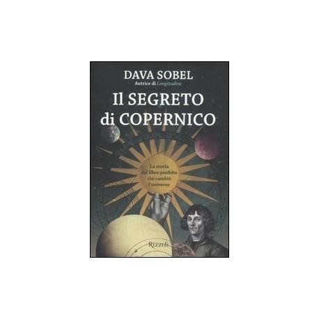Il segreto di Copernico. La storia del libro proibito che cambiò l'universo