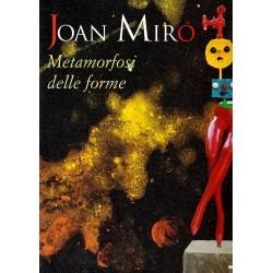 Joan Miró. Metamorfosi delle forme. Catalogo della mostra (Milano, 15 marzo-29 giugno 2003)