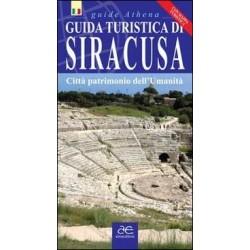 Guida turistica di Siracusa. Città patrimonio dell'umanità. Con mappa