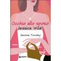 Occhio allo sposo, Jessica Wild!
