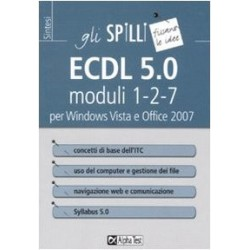 ECDL 5.0. Moduli 1-2-7. Per Windows Vista e Office 2007
