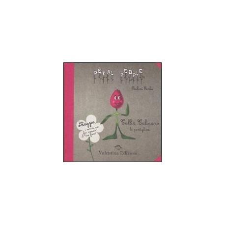 Tullia tulipano. La puntigliosa. Con gadget