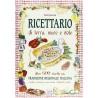 Ricettario di terra, mare e sole. Oltre 600 ricette della tradizione regionale italiana raccolte e provate .