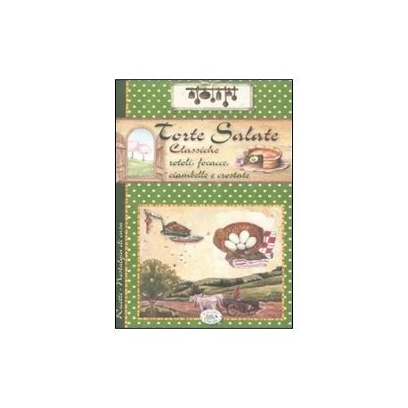 Torte salate classiche. Rotoli, focacce, ciambelle e crostate
