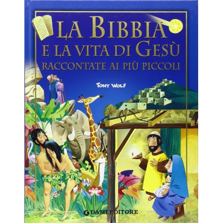 La Bibbia e la vita di Gesù raccontata ai più piccoli