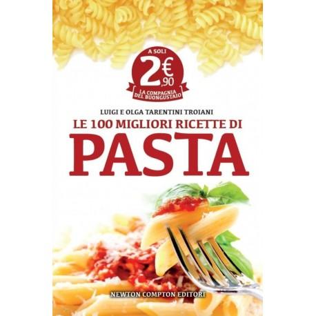 Le 100 migliori ricette di pasta